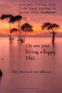 What kind of life do you really want to live? Are you living it?