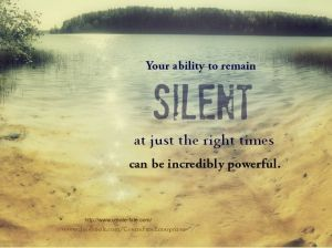 Silence can be very powerful.