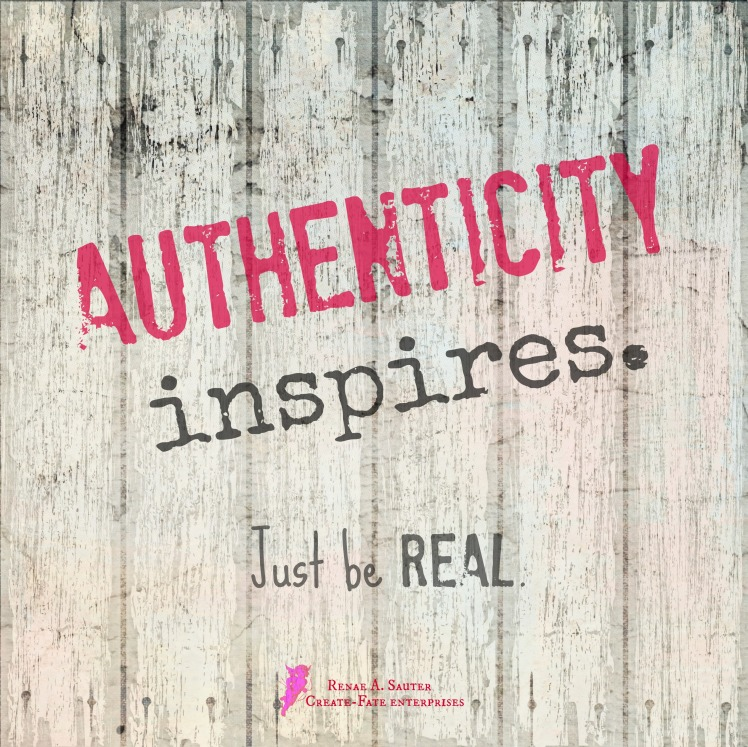 Dec 16 Be real Authenticity inspires.jpg